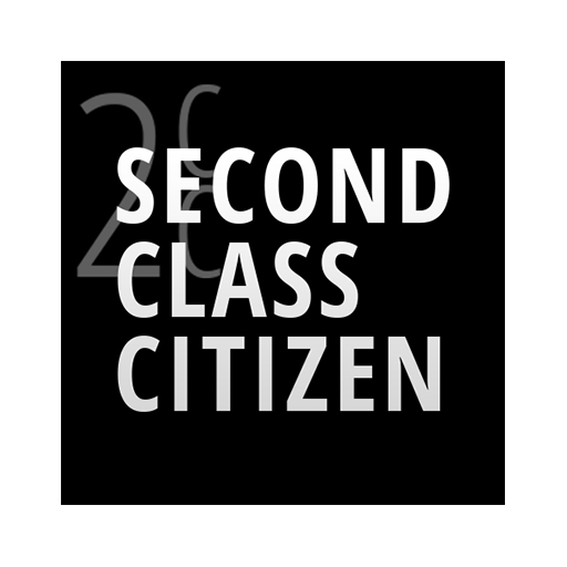 Second Class Citizen